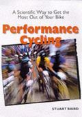 Performance Cycling: A Scientific Way to Get the Most Out of Your Bike (Cycling Resources)