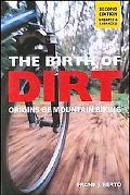 The Birth of Dirt: Origins of Mountain Biking (Cycling Resources)