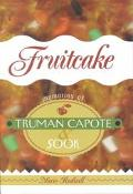 Fruitcake: Memories of Truman Capote and Sook