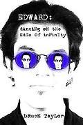 Edward: Dancing on the Edge of Infinity
