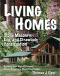 Living Homes: Stone Masonry, Log, and Strawbale Construction