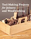 Tool-making Projects for Joinery And Woodworking A Yankee Craftsman's Practical Methods