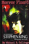 Horror Plum'D An International Stephen King Bibliography and Guide, 1960-2000