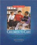 Teaching Children to Care Classroom Management for Ethical and Academic Growth, K-8