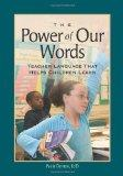 Power of Our Words Teacher Language That Helps Children Learn