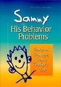 Sammy and His Behavior Problems: Stories and Strategies from a Teacher's Year
