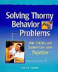 Solving Thorny Behavior Problems