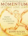Momentum Letting Love Lead  Simple Practices for Spiritual Living