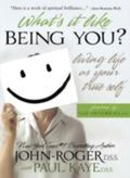 What's It Like Being You? Living Life As Your True Self