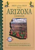 Best of the Best from Arizona Cookbook Selected Recipes from Arizona's Favorite Cookbooks