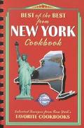 Best of the Best from New York Selected Recipes from New York's Favorite Cookbooks