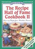 Recipe Hall of Fame Cookbook II Best of the Best  Winning Recipes from Hometown America