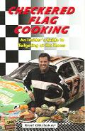 Checkered Flag Cooking An Insider's Guide to Tailgating at the Races