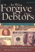 As We Forgive Our Debtors Bankruptcy and Consumer Credit in America