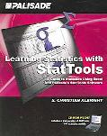 Learning Statistics with StatTools: A Guide to Statistics Using Excel and Palisade's StatToo...