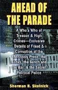 Ahead Of TheParade A Who's Who Of Treason and High Crimes - Exclusive Details Of Fraud And C...