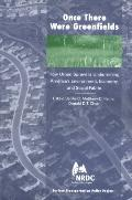 Once There Were Greenfields How Urban Sprawl Is Undermining Americas's Environment, Economy,...