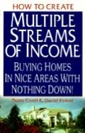 How to Create Multiple Streams of Income Buying Homes in Nice Areas With Nothing Down