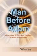 Man Before Adam A Correction to Doctrinal Theology