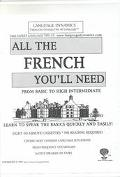 All the French You'll Need From Basic to High Intermediate  Learn to Speak the Basics Quickl...