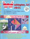 Washington, Dc ABC's An Alphabet Picture Book About Our Nation's Capital