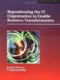 Repositioning the IT Organization to Enable Business Transformation (Practice-driven researc...