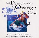 And Dance With the Orange Cow