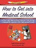 Examkrackers how to Get into Medical School: A Thorough Step-by-Step Guide to Formulating St...