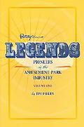 Legends Pioneers of the Amusement Park Industry