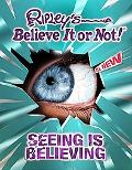 Ripley's Believe It or Not! Seeing Is Believing!