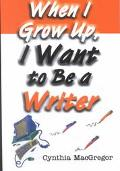 When I Grow Up I Want to Be a Writer