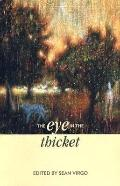 Eye in the Thicket Essays at a Natural History