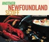 Another Newfoundland Scoff: A Pictorial Cookbook