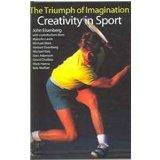 Creativity In Sport: The Triumph of Imagination