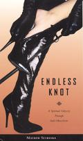 Endless Knot A Spiritual Odyssey Through Sado-Masochism