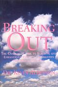 Breaking Out The Complete Guide to Building and Enhancing a Positive Gay Identity for Men an...