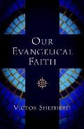 Our Evangelical Faith
