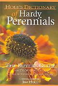 Hole's Dictionary of Hardy Perennials The Buyer's Guide for Professionals, Collectors & Grad...