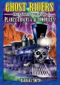 Ghost Riders Planes, Trains & Automobiles