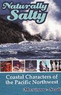 Naturally Salty: Coastal Characters of the Pacific Northwest - Marianne Scott - Paperback