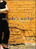 Nobody's Mother Life Without Kids