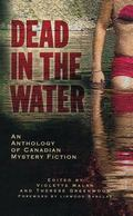 Dead in the Water An Anthology of Canadian Crime Fiction