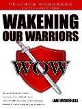 Wakening Our Warriors Teacher Workbook