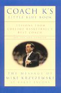 Coach K's Little Blue Book Lessons from College Basketball's Best Coach