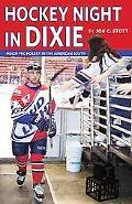 Hockey Night in Dixie Minor Pro Hockey in the American South