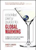 Cocktail Party Guide to Global Warming: Everything you need to know to converse intelligentl...