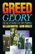 Greed & Glory The Fall of Hockey Czar Alan Eagleson