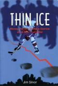 Thin Ice Money, Politics and the Demise of an Nhl Franchise
