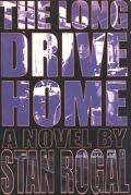 Long Drive Home A Novel