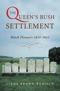 Queen's Bush Settlement Black Pioneers